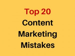 top 20 marketing content mistakes